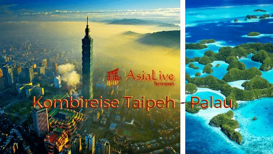 Asia Live Fernreisen Kombireisen Taipeh Palau
