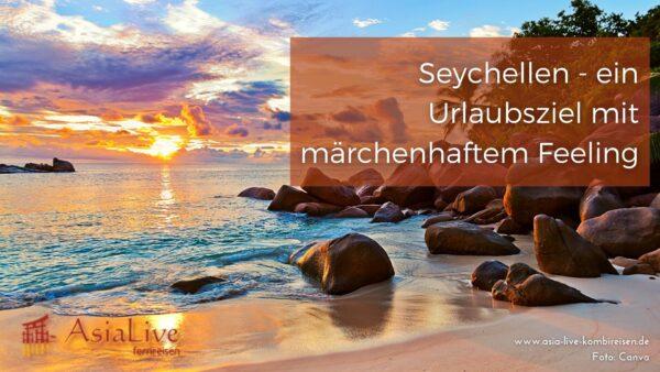 Seychellen- ein Urlaubsziel mit märchenhaftem Feeling